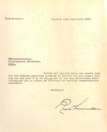 Roald Amundsen benyttet seg av hermetikk fra Fælleslagteriet. I brevet datert 12. september 1926 takker han for hermetikk levert til sin siste tur